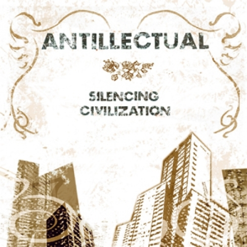 "ANTILLECTUAL ""Silencing Civilisation"""