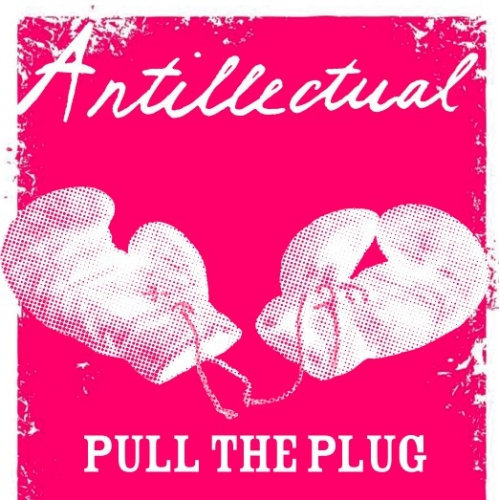 "ANTILLECTUAL ""Pull The Plug"""