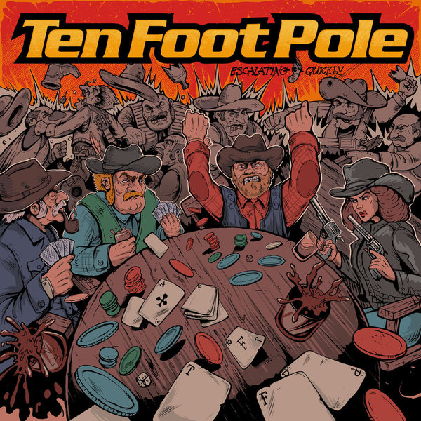 "TEN FOOT POLE ""Escalating Quickly"""